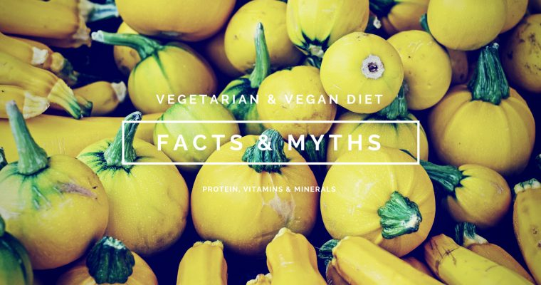 Vegetarian and vegan diet facts and myths.